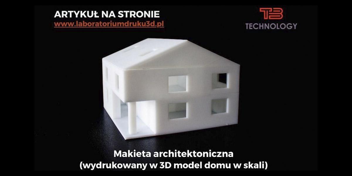 Makieta architektoniczna, czyli wydrukowany w 3D model domu w skali
