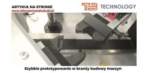 Read more about the article Szybkie prototypowanie w branży budowy maszyn